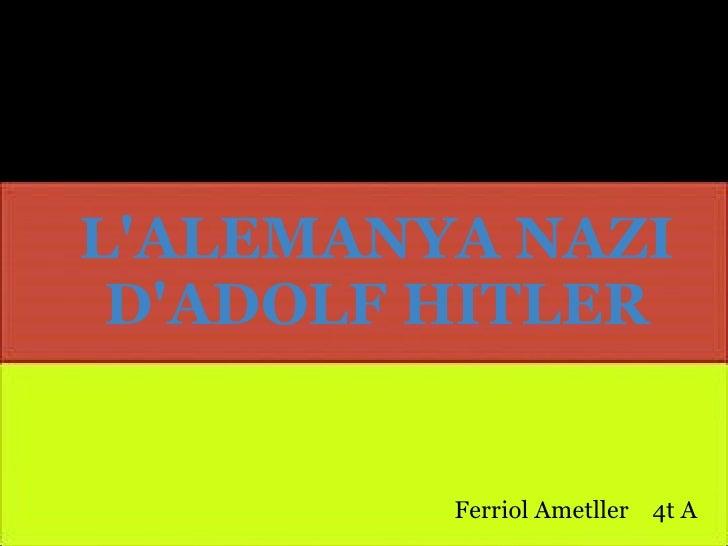 L'ALEMANYA NAZI D'ADOLF HITLER Ferriol Ametller 4t A