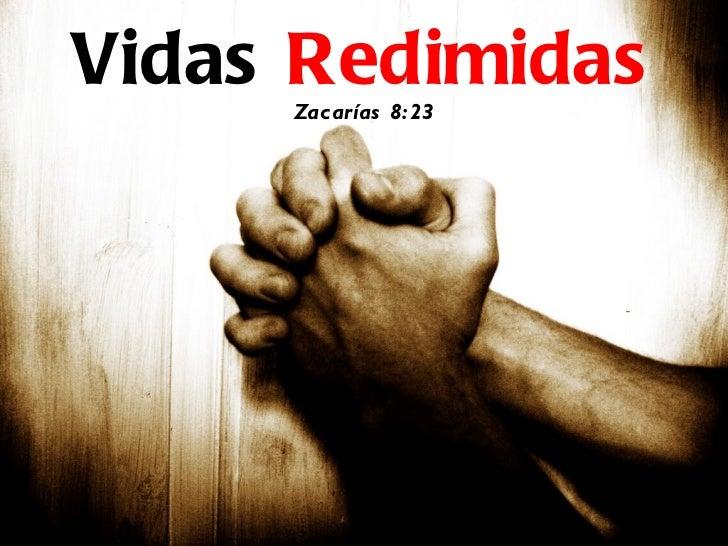 Vidas  Redimidas Zacarías 8:23