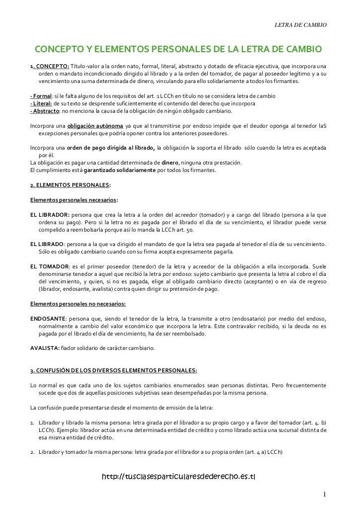 LETRA DE CAMBIO CONCEPTO Y ELEMENTOS PERSONALES DE LA LETRA DE CAMBIO1. CONCEPTO: Título-valor a la orden nato, formal, li...