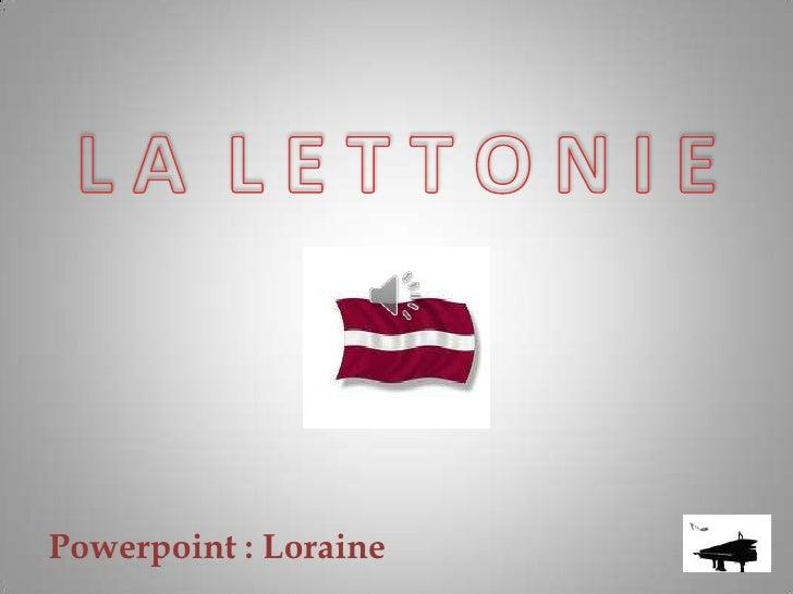 L A L E T T O N I E <br />Powerpoint : Loraine<br />