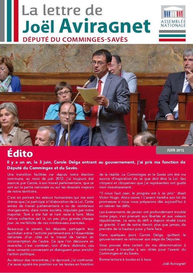 Juin 2015 édito Il y a un an, le 3 juin, Carole Delga entrant au gouvernement, j'ai pris ma fonction de Député du Comminge...