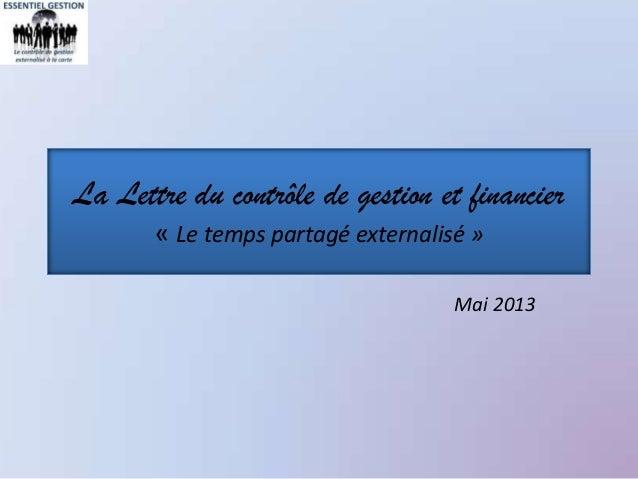 La Lettre du contrôle de gestion et financier« Le temps partagé externalisé »Mai 2013