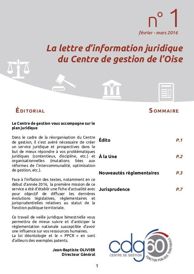 1 Le Centre de gestion vous accompagne sur le plan juridique Dans le cadre de la réorganisation du Centre de gestion, il s...