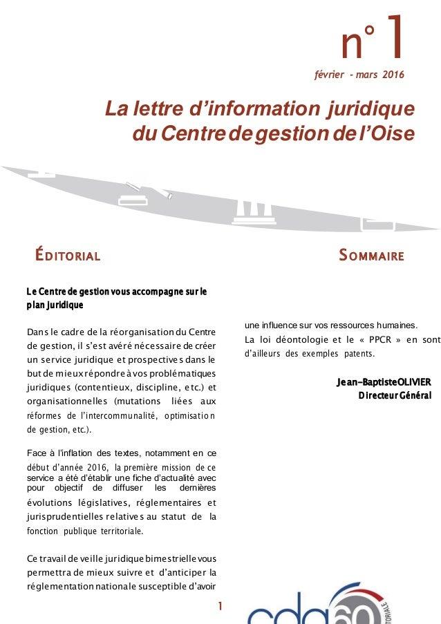 1 n°1février - mars 2016 La lettre d'information juridique duCentredegestion del'Oise ÉDITORIAL SOMMAIRE L e Centre de ges...
