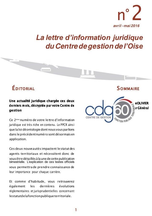 1 n°2avril -mai 2016 La lettre d'information juridique duCentredegestion del'Oise ÉDITORIAL SOMMAIRE Une actualité juridiq...