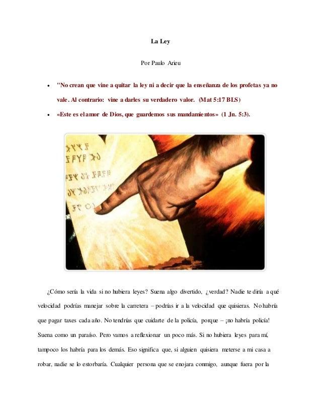 """La Ley Por Paulo Arieu  """"No crean que vine a quitar la ley ni a decir que la enseñanza de los profetas ya no vale. Al con..."""