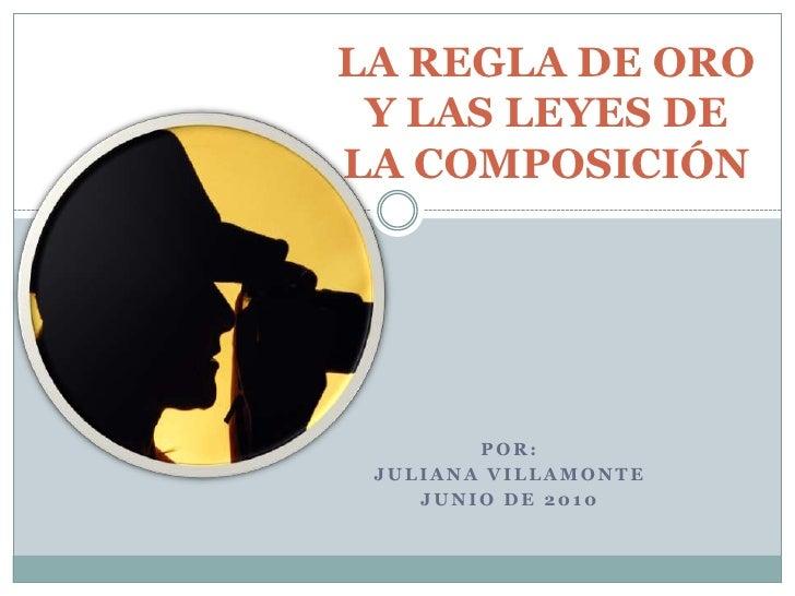 LA REGLA DE ORO Y SUS TRES LEYES<br />por:<br />PROFESORA JULIANA VILLAMONTE<br />
