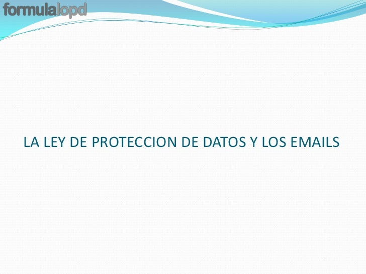 LA LEY DE PROTECCION DE DATOS Y LOS EMAILS