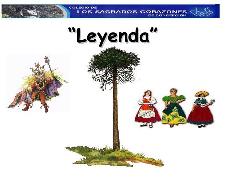 """"""" Leyenda"""""""