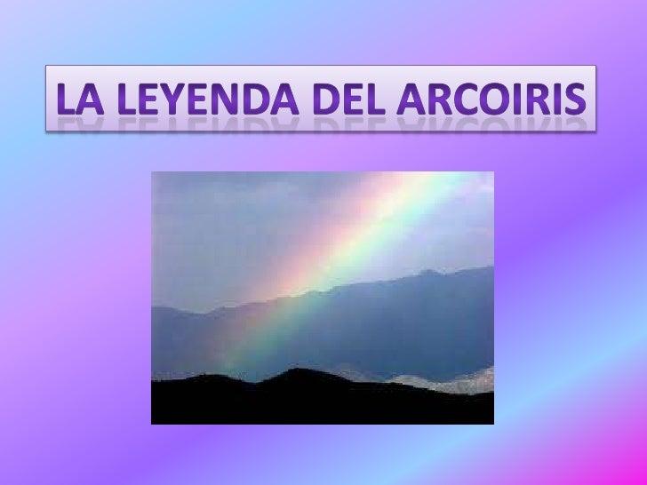 La leyenda del arcoiris<br />