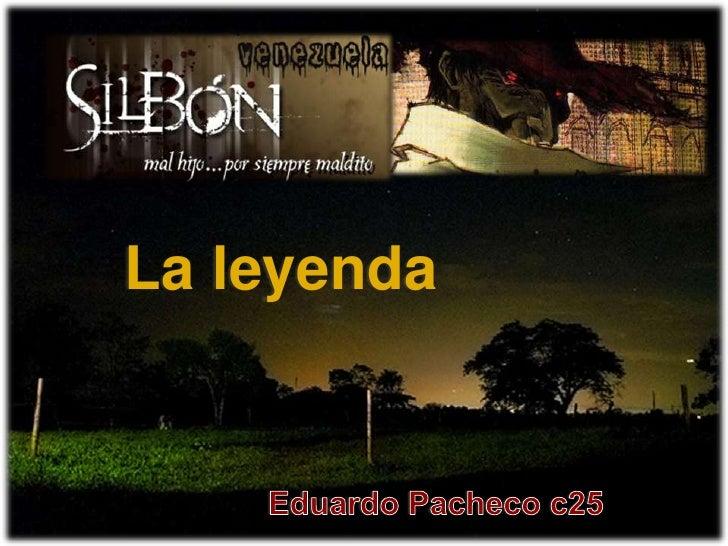 La leyenda<br />Eduardo Pacheco c25<br />