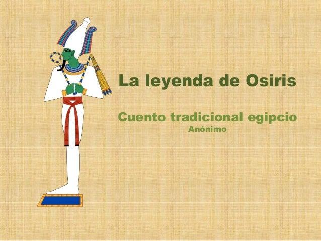 La leyenda de Osiris Cuento tradicional egipcio Anónimo