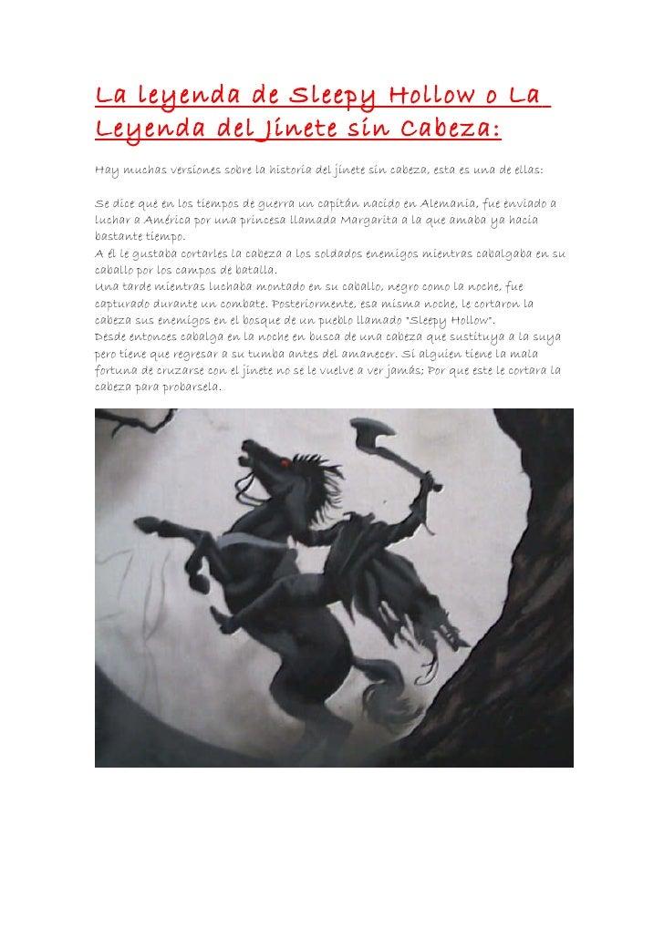 La leyenda de Sleepy Hollow o LaLeyenda del Jinete sin Cabeza:Hay muchas versiones sobre la historia del jinete sin cabeza...