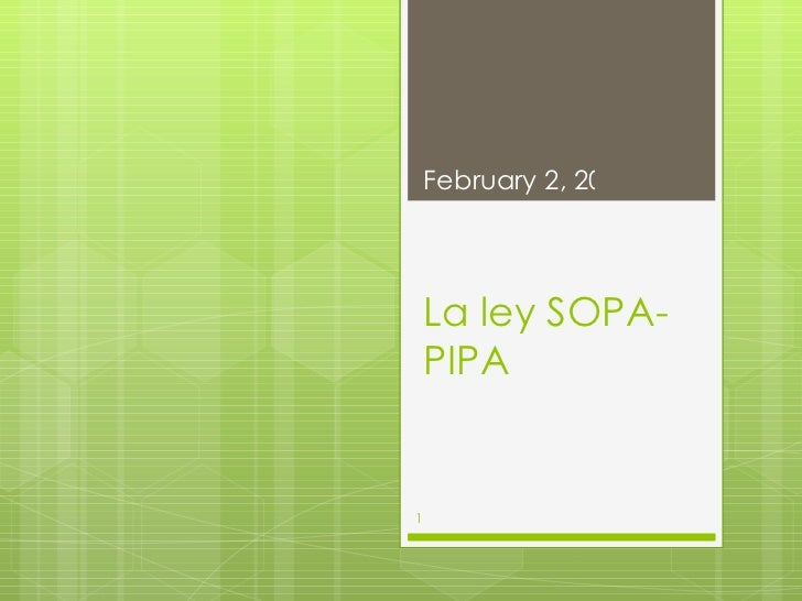 La ley SOPA- PIPA February 2, 2012