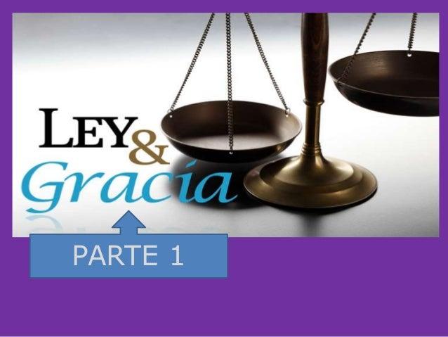 """""""LA LEY Y LA GRACIA"""" PARTE 1"""