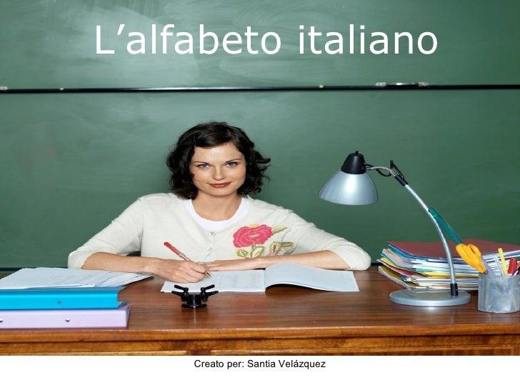 L'alfabetoitaliano          Creatoper:SantiaVelázquez