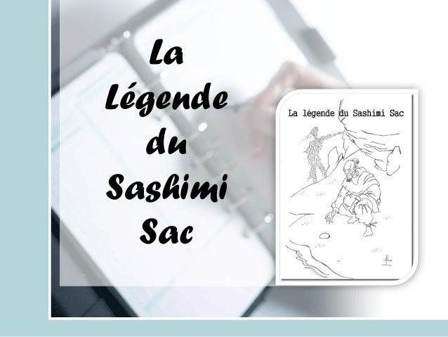 La Légende du Sashimi Sac