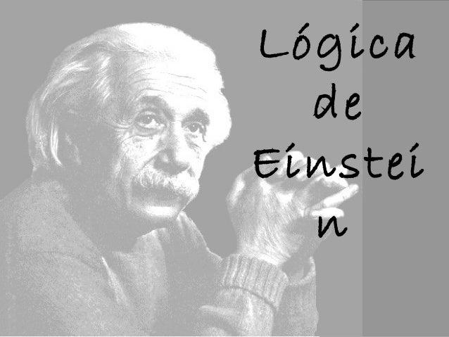 Lógica de Einstei n