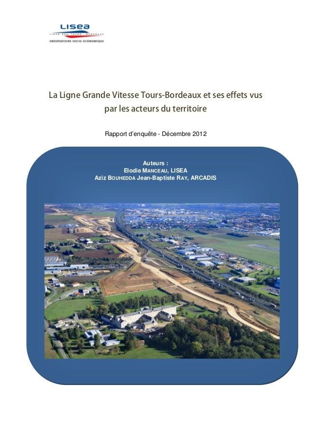 La Ligne Grande Vitesse Tours-Bordeaux et ses effets vus par les acteurs du territoire Rapport d'enquête - Décembre 2012 A...