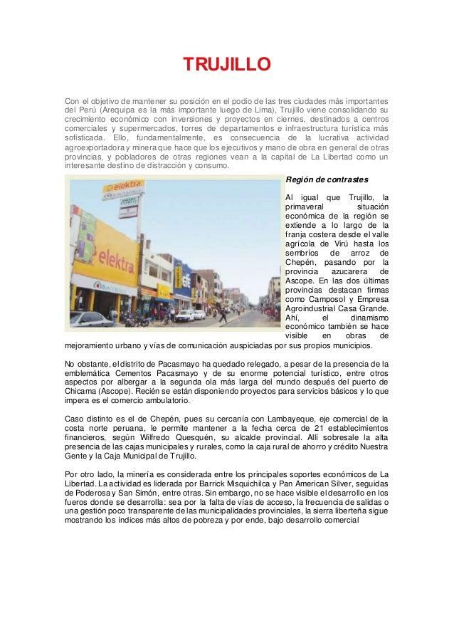 TRUJILLO Con el objetivo de mantener su posición en el podio de las tres ciudades más importantes del Perú (Arequipa es la...