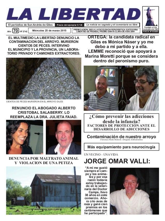 Miércoles 25 de marzo 2015Año 70 - Nº 2742 El periódico de San Andrés de Giles PREMIO ADEPA 2003 A LA EXCELENCIA PERIODIST...
