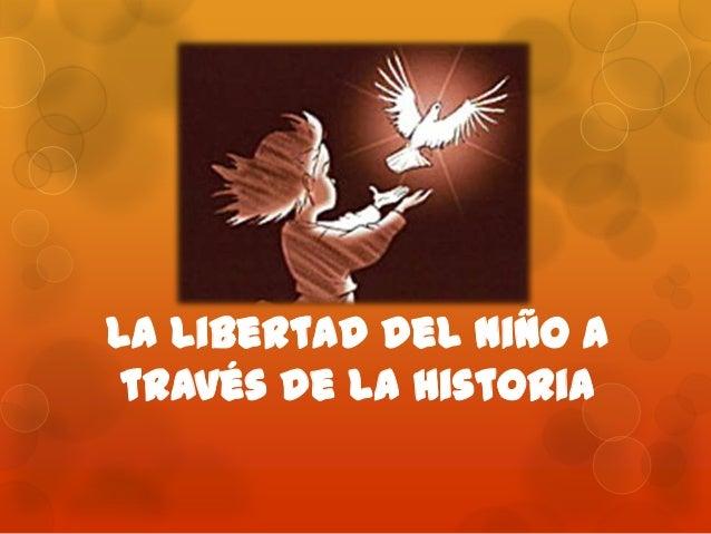 La Libertad del Niño a través de la Historia