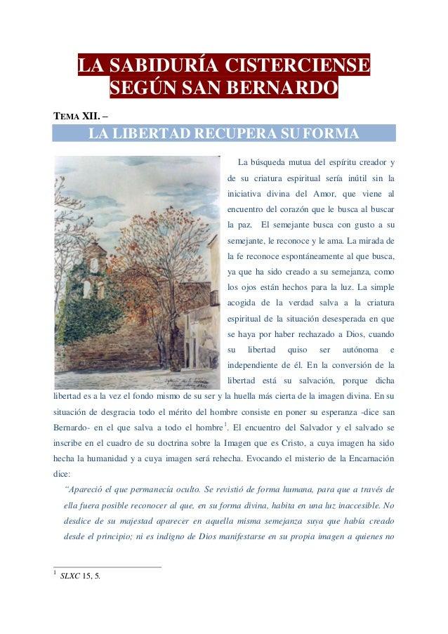 LA SABIDURÍA CISTERCIENSE           SEGÚN SAN BERNARDOTEMA XII. –           LA LIBERTAD RECUPERA SU FORMA                 ...