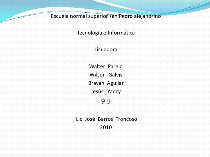 Escuela normal superior san Pedro alejandrino            Tecnología e Informática                   Licuadora             ...