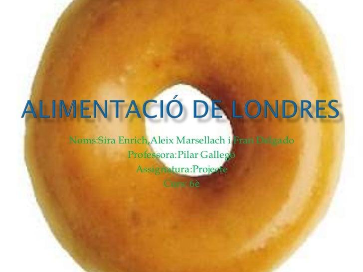 Noms:Sira Enrich,Aleix Marsellach i Fran Delgado            Professora:Pilar Gallego             Assignatura:Projecte     ...