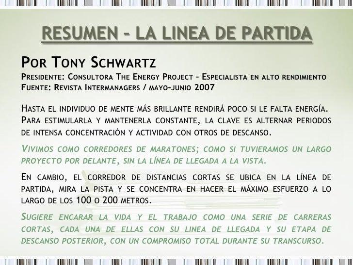 RESUMEN – LA LINEA DE PARTIDAPOR TONY SCHWARTZPRESIDENTE: CONSULTORA THE ENERGY PROJECT – ESPECIALISTA EN ALTO RENDIMIENTO...