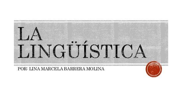 POR: LINA MARCELA BARRERA MOLINA