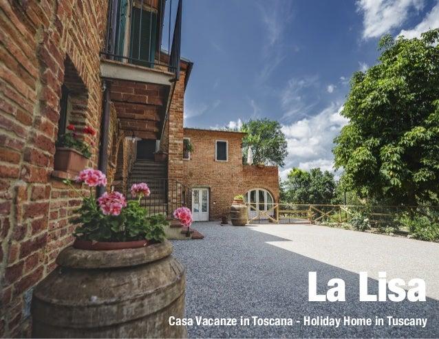 La Lisa Casa Vacanze in Toscana - Holiday Home in Tuscany