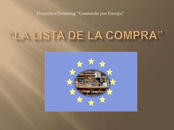 """Proyecto eTwinning """"Comiendo por Europa""""<br />""""La lista de la compra""""<br />"""