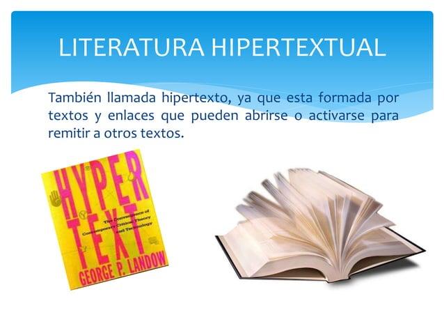 También llamada hipertexto, ya que esta formada por textos y enlaces que pueden abrirse o activarse para remitir a otros t...