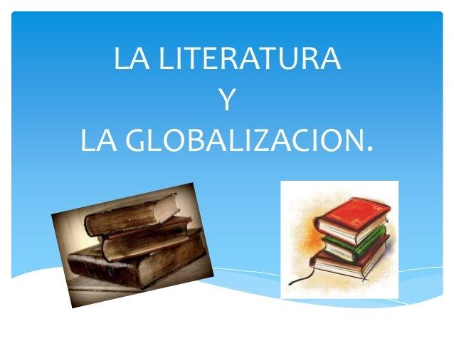 LA LITERATURA Y LA GLOBALIZACION.