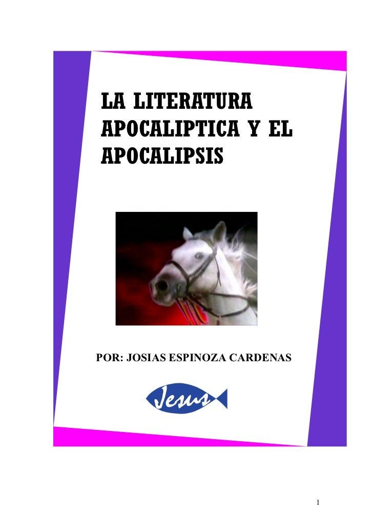 LA LITERATURAAPOCALIPTICA Y ELAPOCALIPSISPOR: JOSIAS ESPINOZA CARDENAS                                1