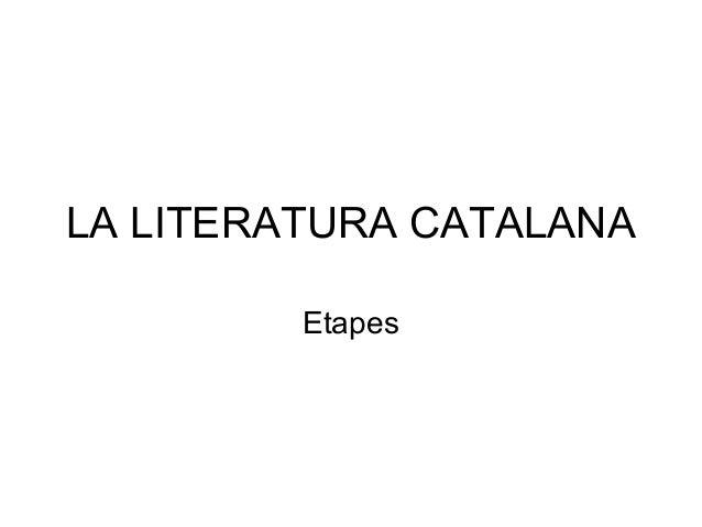 LA LITERATURA CATALANAEtapes
