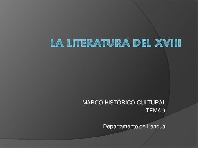 MARCO HISTÓRICO-CULTURAL TEMA 9 Departamento de Lengua