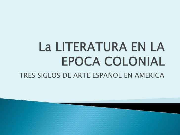 TRES SIGLOS DE ARTE ESPAÑOL EN AMERICA