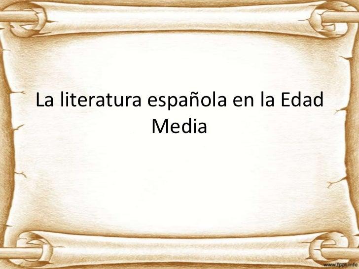 La literatura española en la Edad              Media