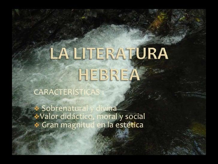 CARACTERÍSTICAS : Sobrenatural y divinaValor didáctico, moral y social Gran magnitud en la estética
