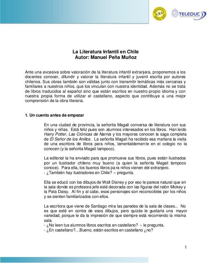 La Literatura Infantil en Chile                           Autor: Manuel Peña MuñozAnte una excesiva sobre valoración de la...