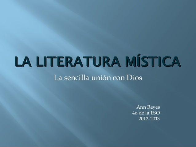 LA LITERATURA MÍSTICA     La sencilla unión con Dios                              Ann Reyes                            4o ...