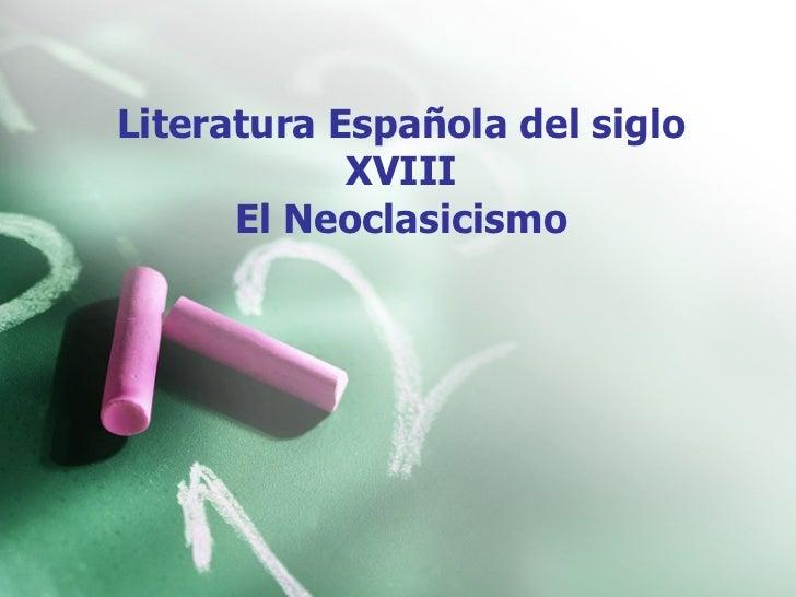 Literatura Española del siglo XVIII El Neoclasicismo