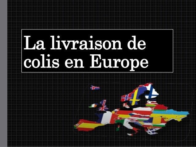 La livraison de colis en Europe