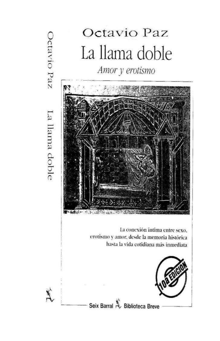 OCTAVIO PAZ                      LA LLAMA DOBLEMaterial educativo de lectura realizado por Ediciones Prolectura           ...