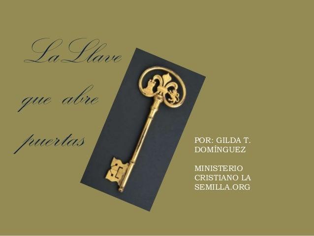 La llave que abre puertas for Puerta que se abre sola
