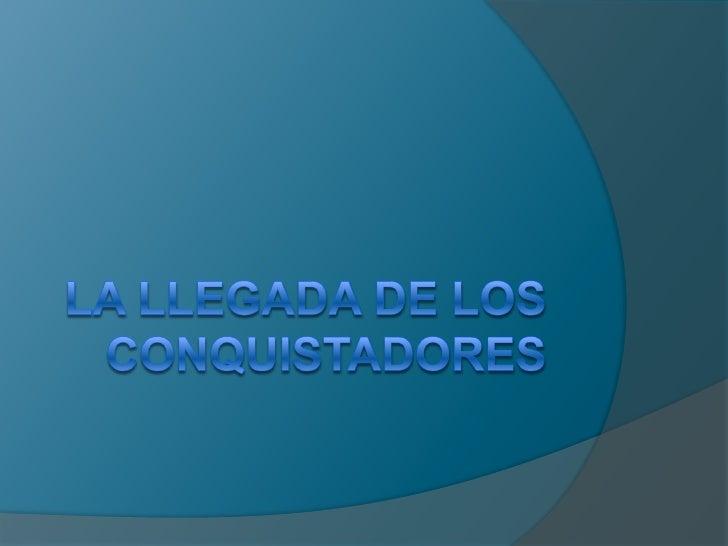 La llegada de los conquistadores<br />