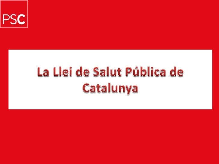 La Llei de Salut Pública de Catalunya<br />