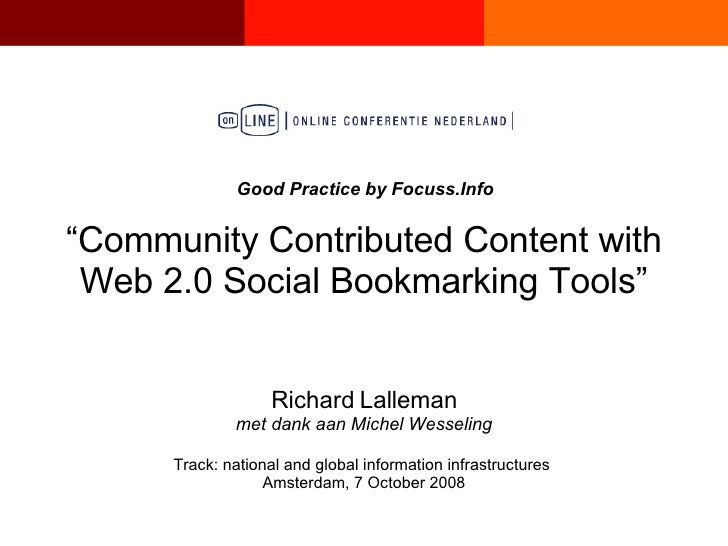 """"""" Community Contributed Content with Web 2.0 Social Bookmarking Tools"""" Good Practice by Focuss.Info Richard Lalleman met d..."""